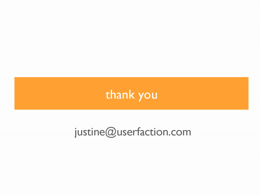thank you justine@userfaction.com