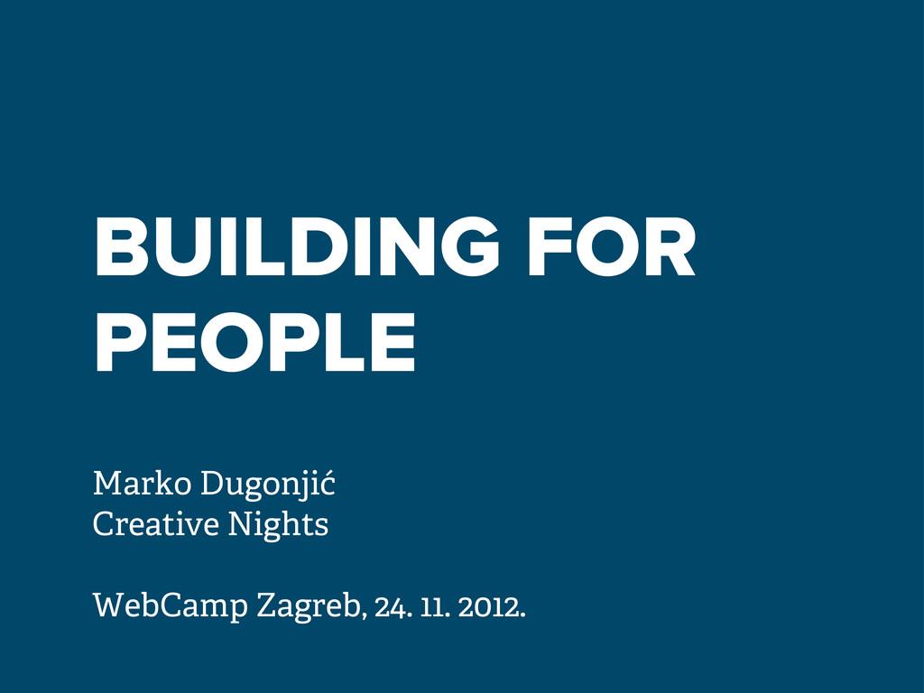 BUILDING FOR PEOPLE Marko Dugonjić Creative Nig...
