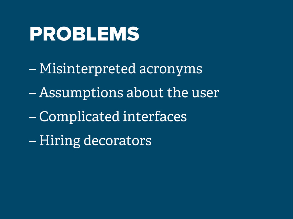 PROBLEMS – Misinterpreted acronyms – Assumption...