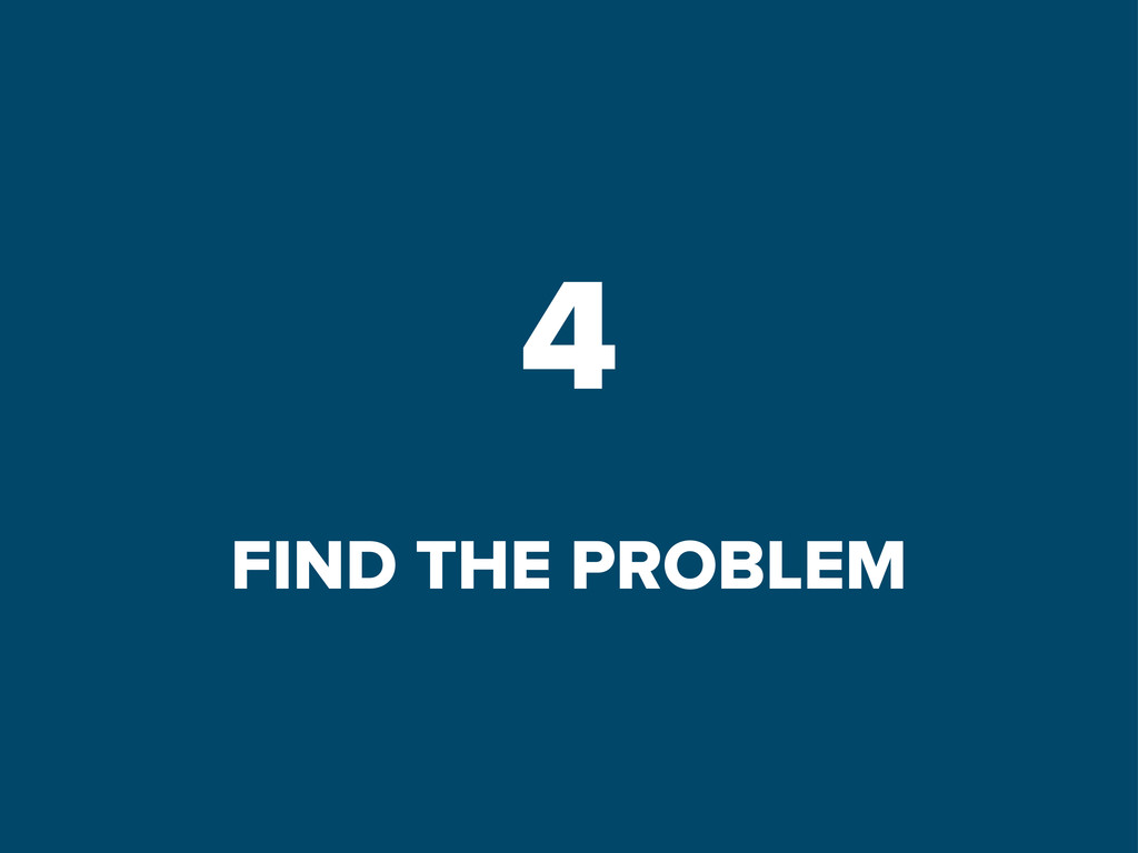 4 FIND THE PROBLEM