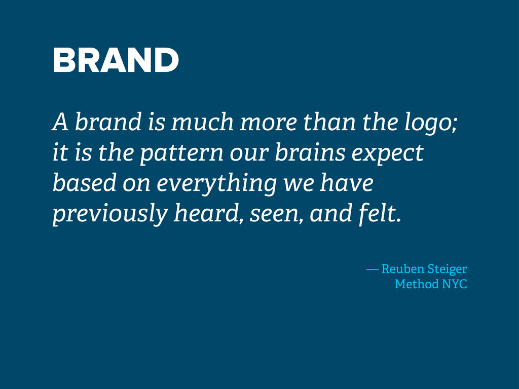BRAND A brand is much more than the logo; it is...
