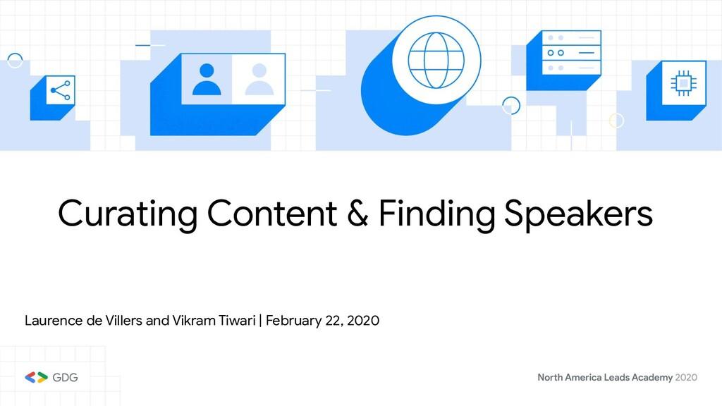 Curating Content & Finding Speakers Laurence de...