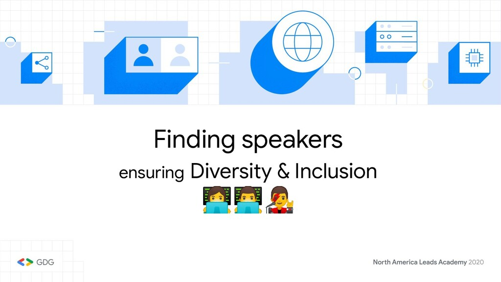 ensuring Diversity & Inclusion  Finding spea...