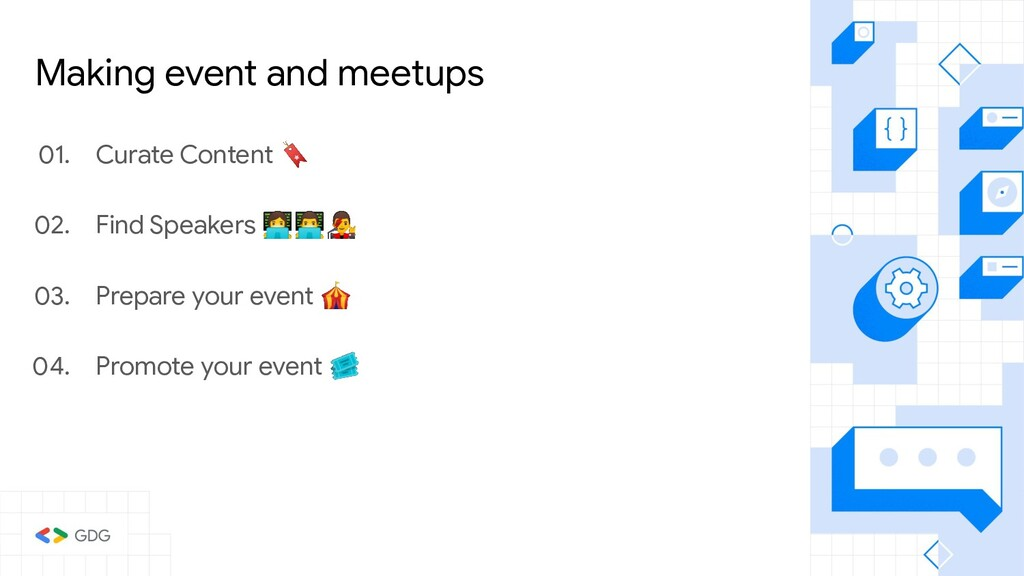 Making event and meetups 01. Curate Content  02...