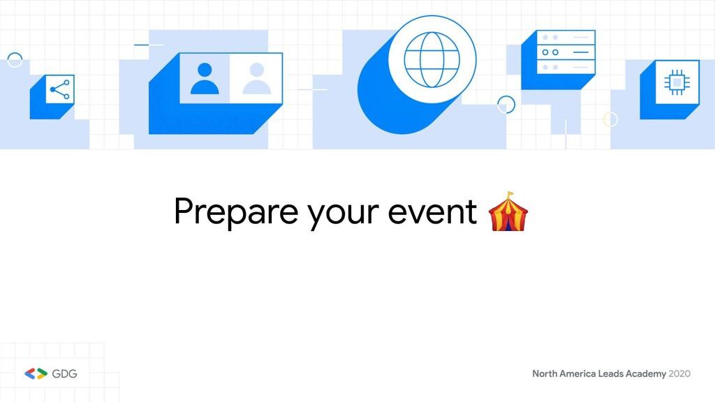 Prepare your event