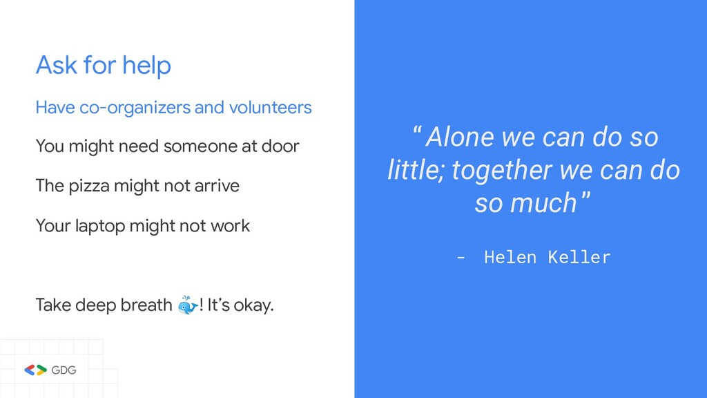 Ask for help Have co-organizers and volunteers ...