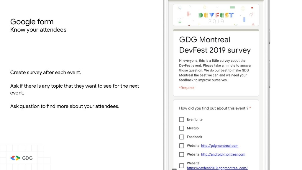 Create survey after each event. Ask if there is...
