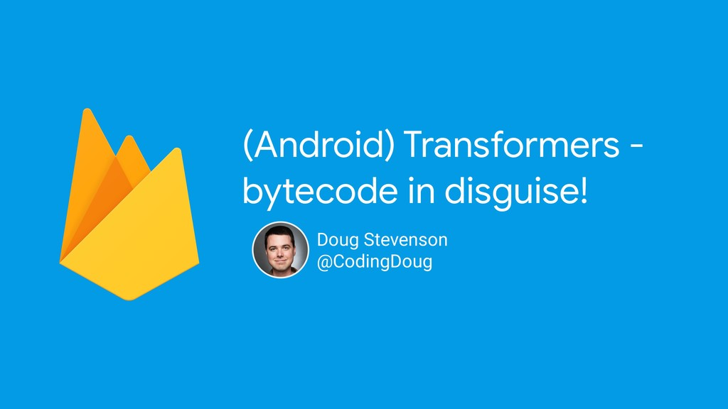 (Android) Transformers - bytecode in disguise! ...