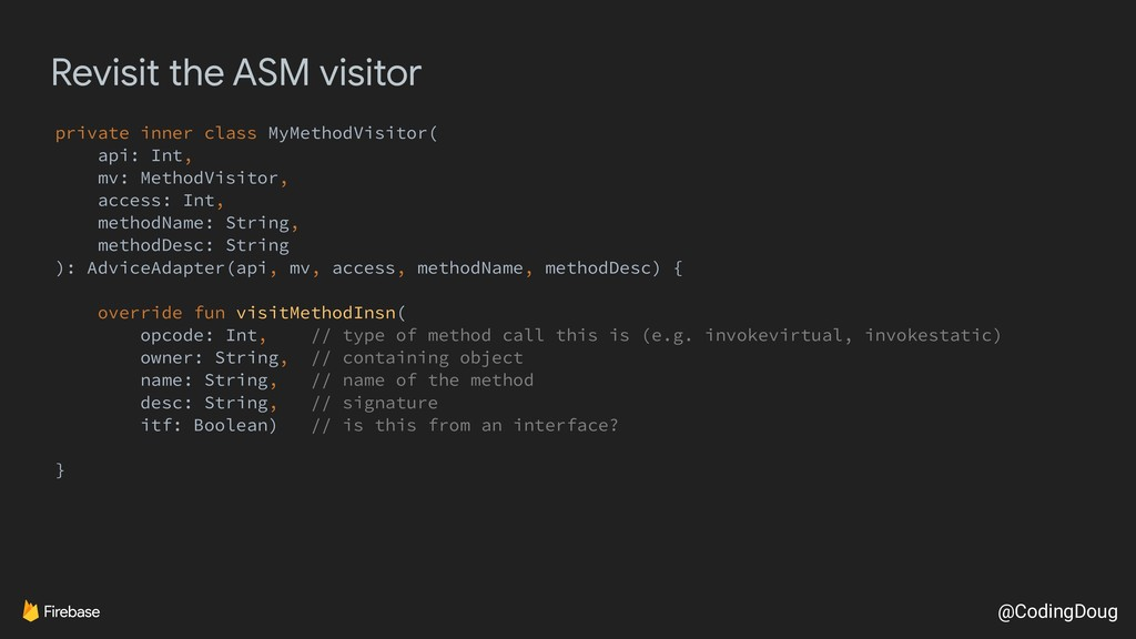 @CodingDoug Revisit the ASM visitor private inn...