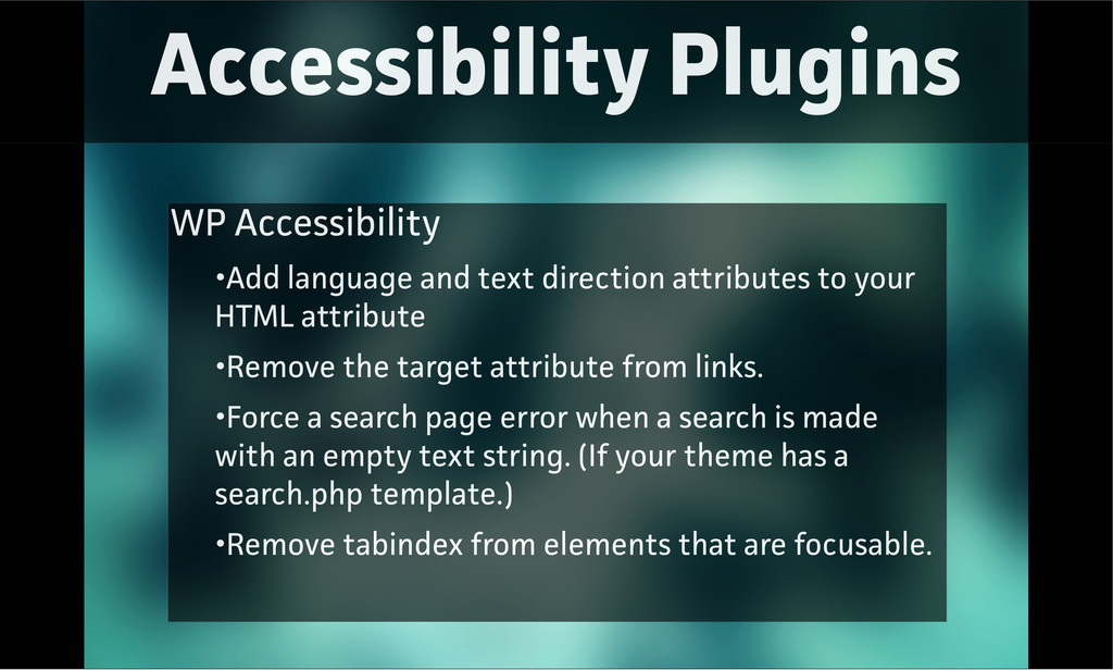 Accessibility Plugins WP Accessibility •Add lan...