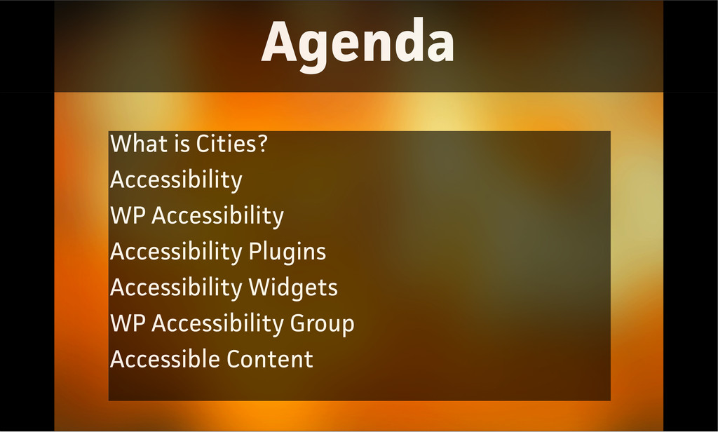 Agenda What is Cities? Accessibility WP Accessi...
