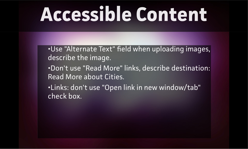 """Accessible Content •Use """"Alternate Text"""" field w..."""