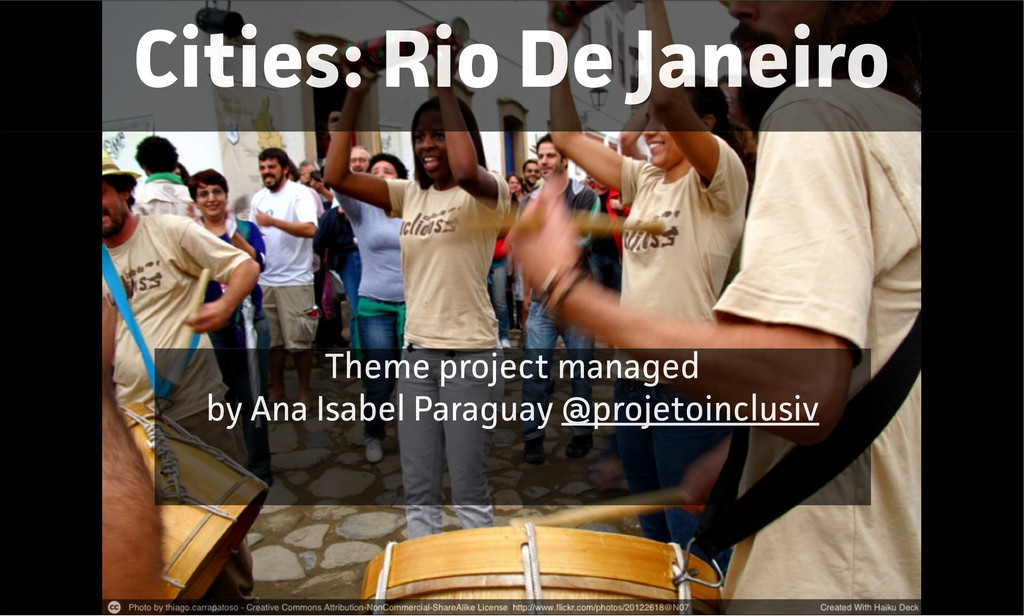 Cities: Rio De Janeiro Theme project managed by...