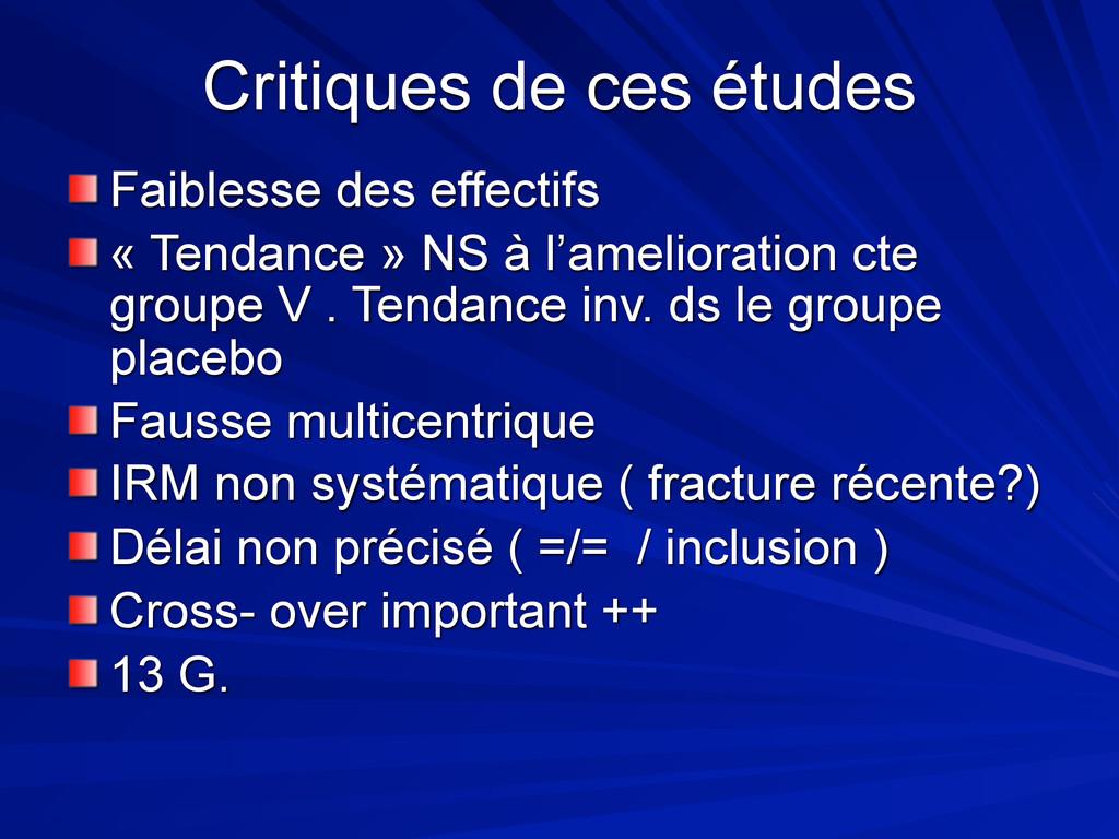 Critiques de ces études Faiblesse des effectifs...