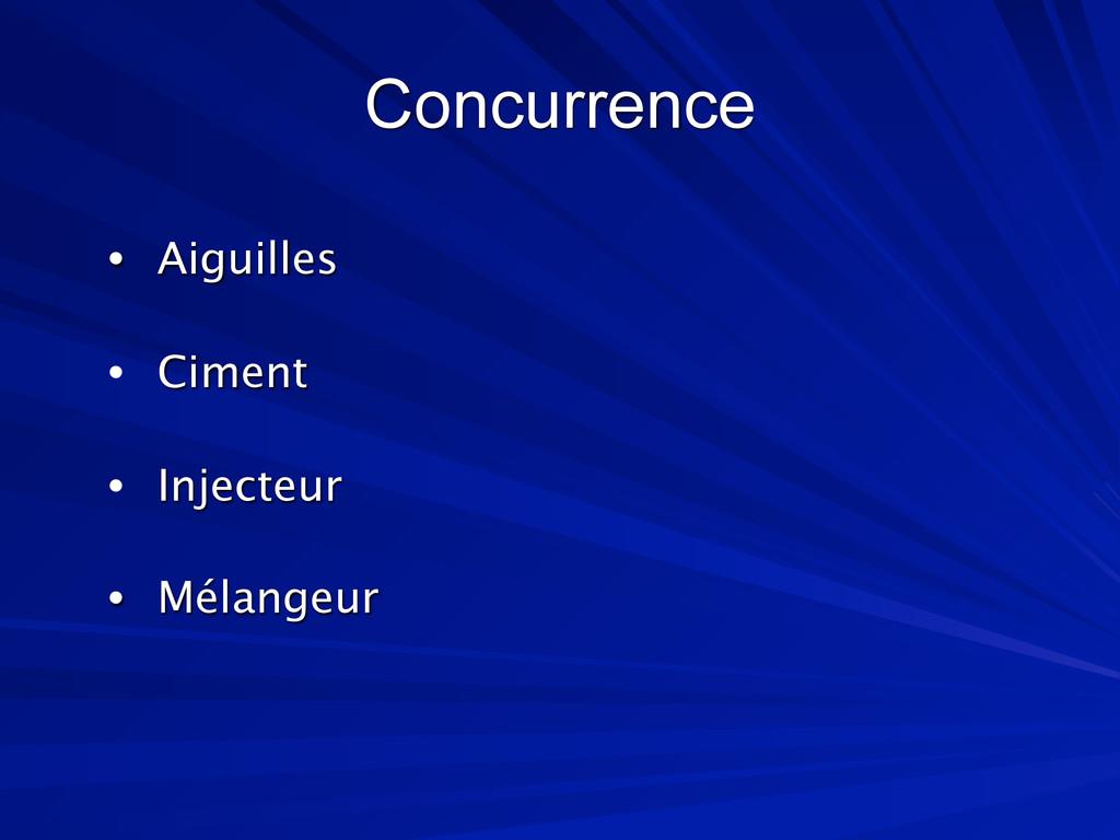 Concurrence • Aiguilles • Ciment • Injecteur • ...