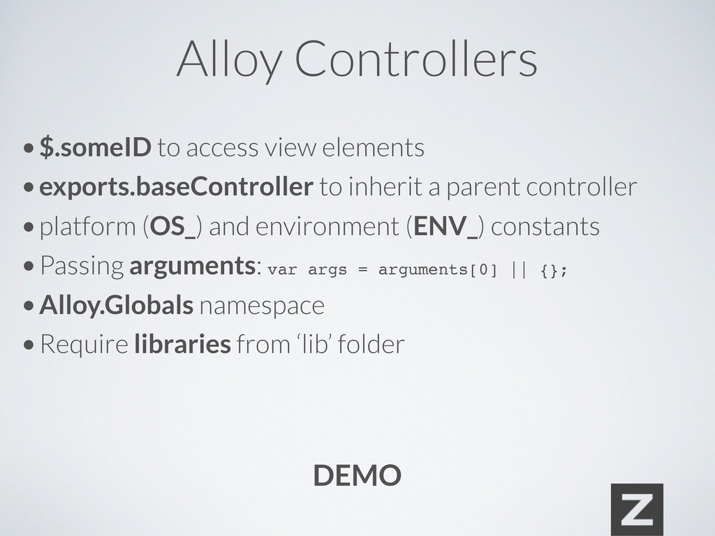 Alloy Controllers • $.someID to access view ele...