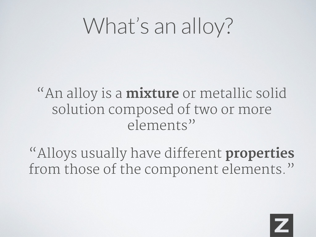"""""""An alloy is a mixture or metallic solid soluti..."""