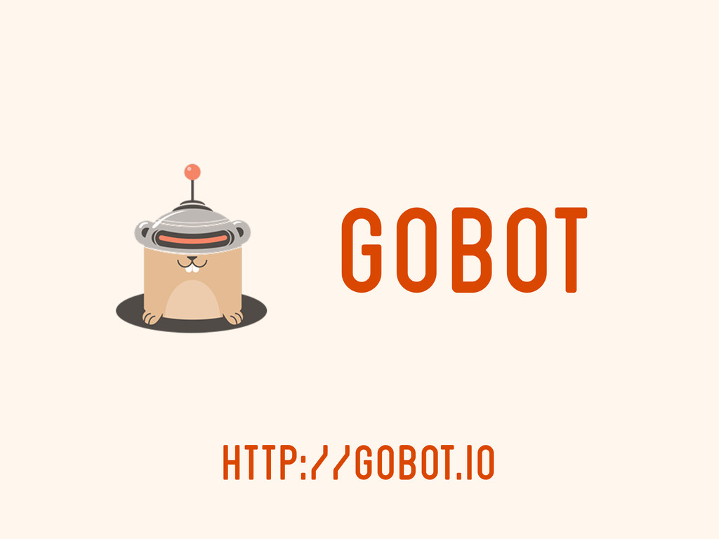 http://gobot.io Gobot