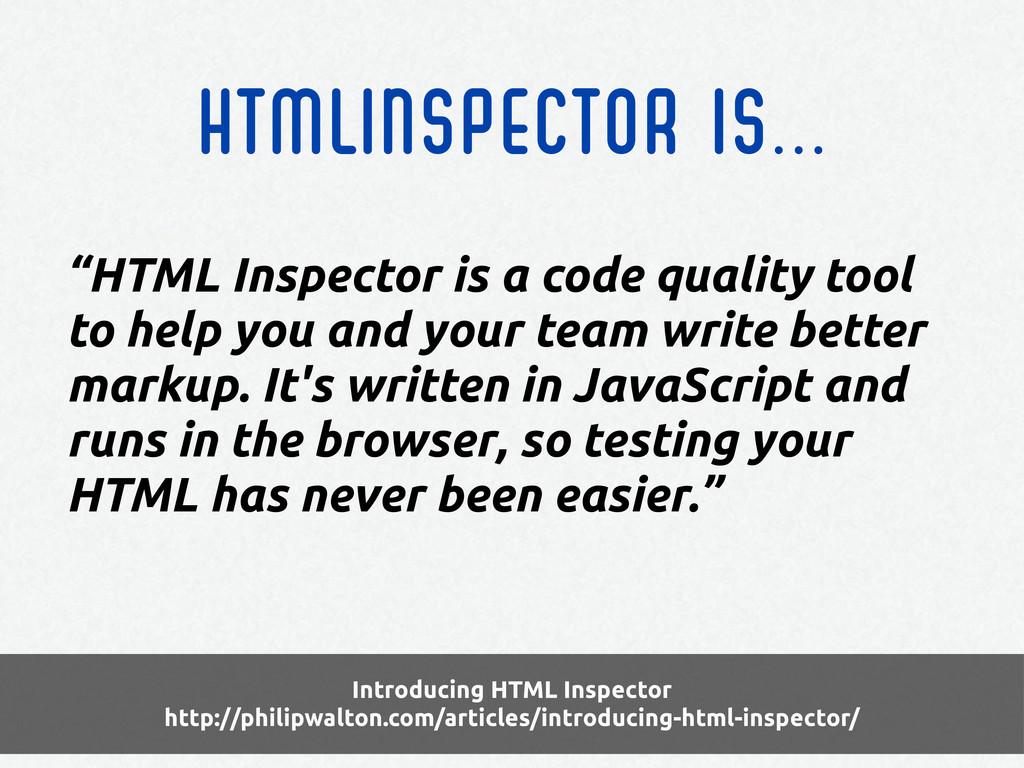 Introducing HTML Inspector http://philipwalton....