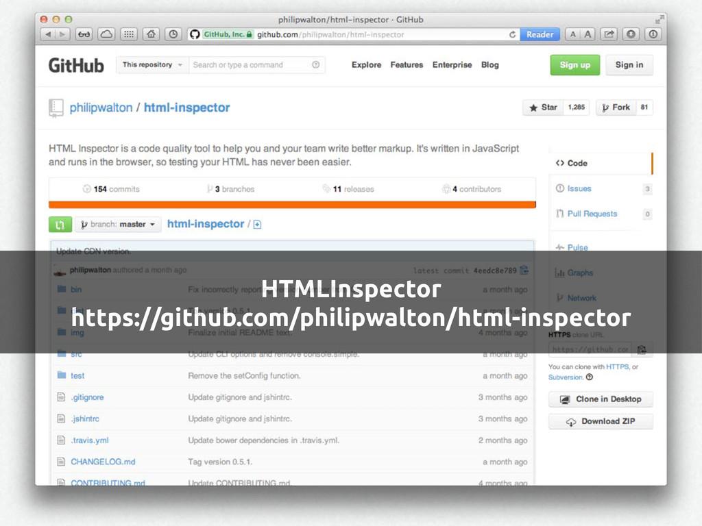 HTMLInspector https://github.com/philipwalton/h...