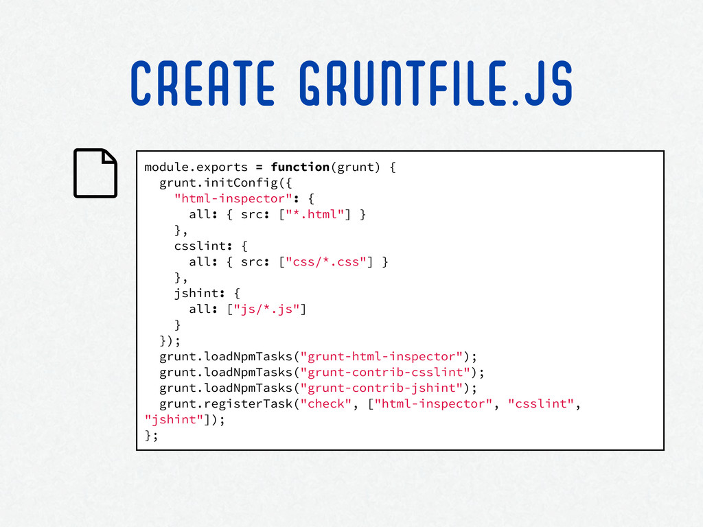 module.exports = function(grunt) { grunt.initCo...
