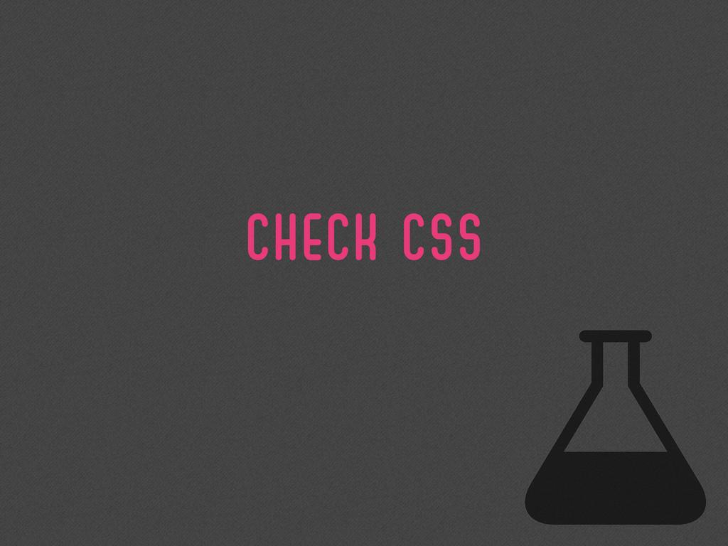 CHECK CSS