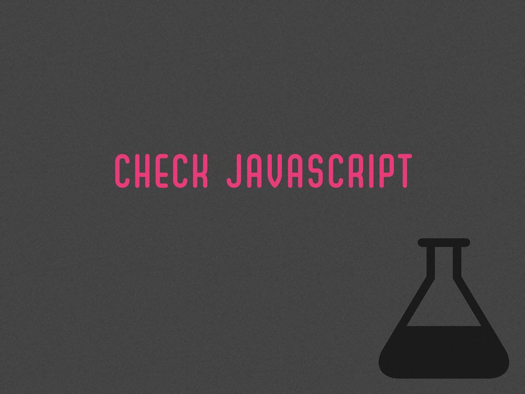 CHECK Javascript