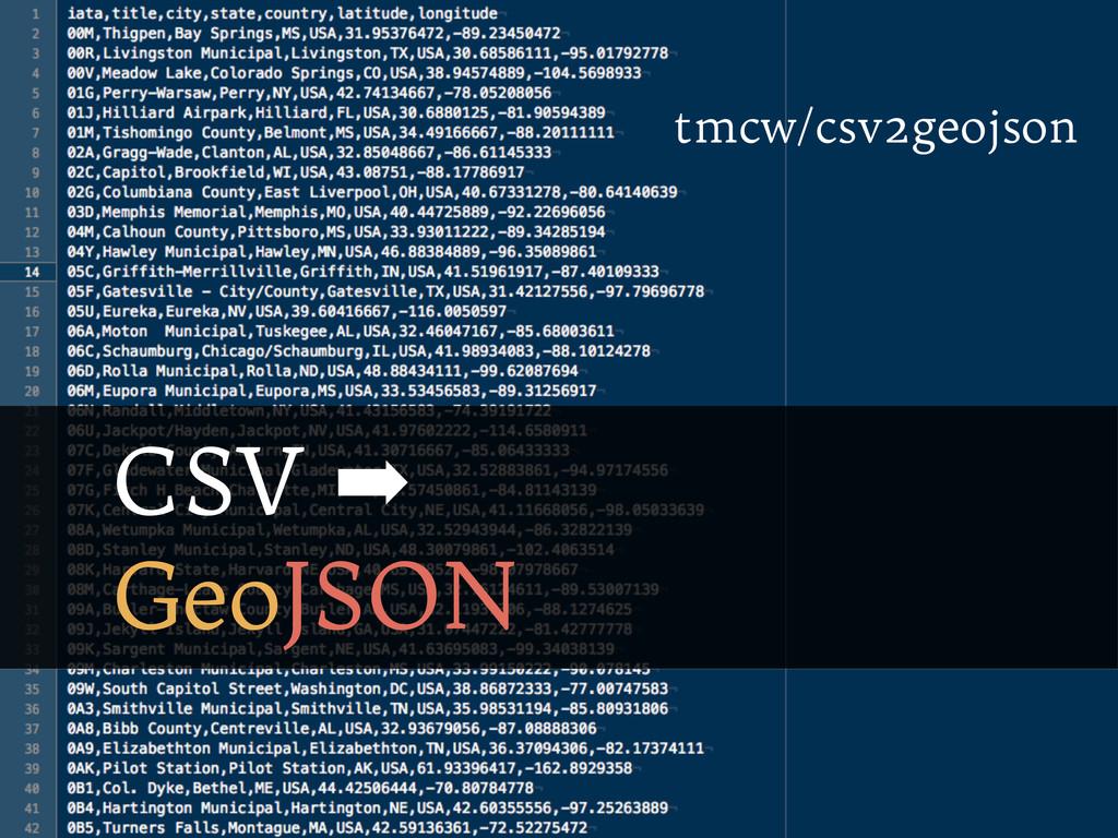 CSV ➡ GeoJSON tmcw/csv2geojson