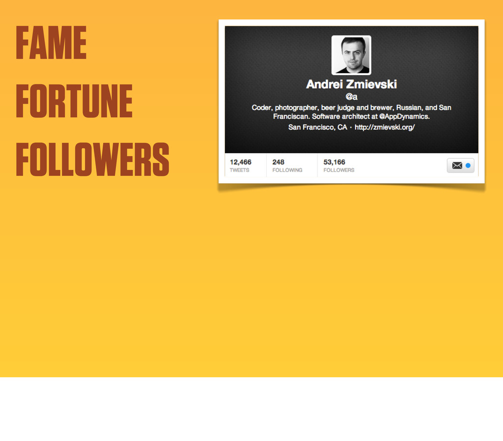FAME FORTUNE FOLLOWERS