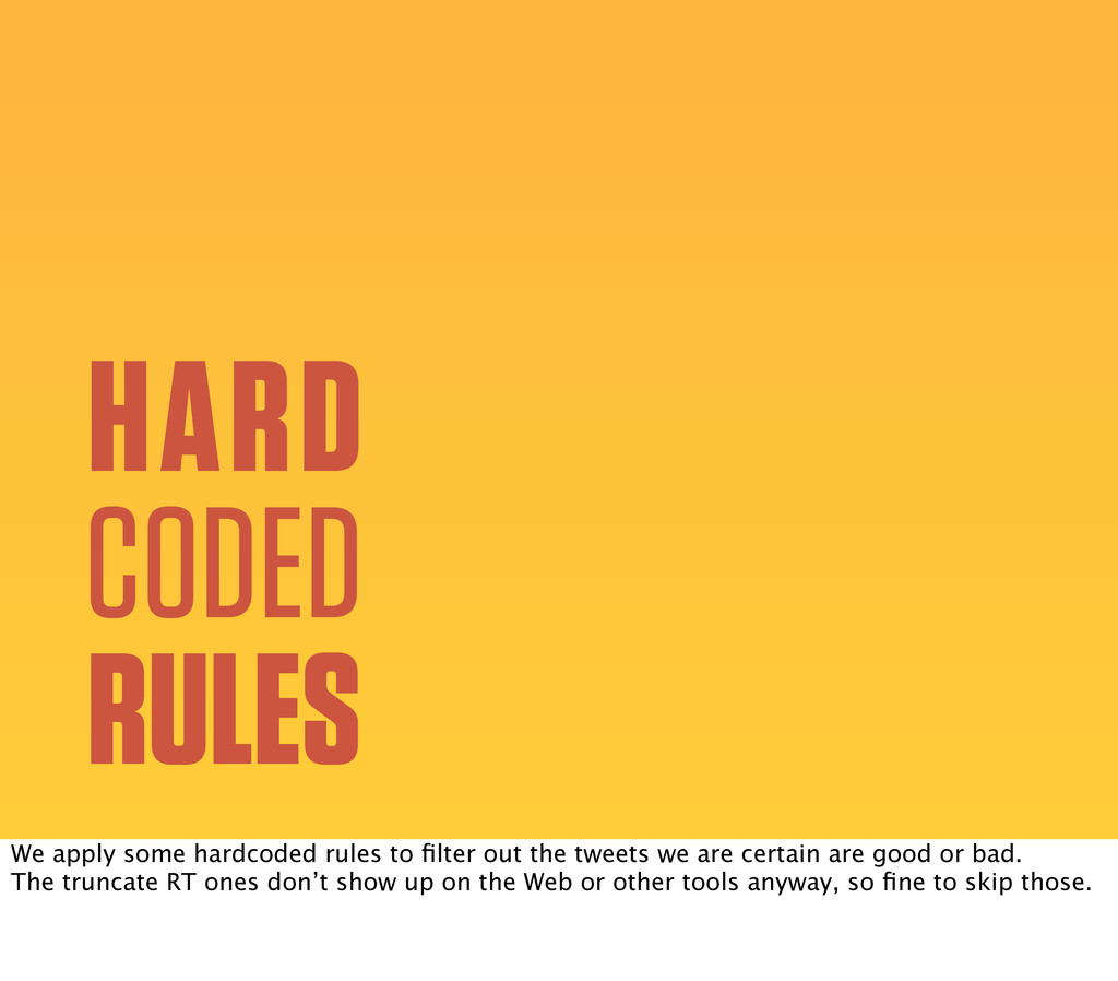 HARD CODED RULES We apply some hardcoded rules ...
