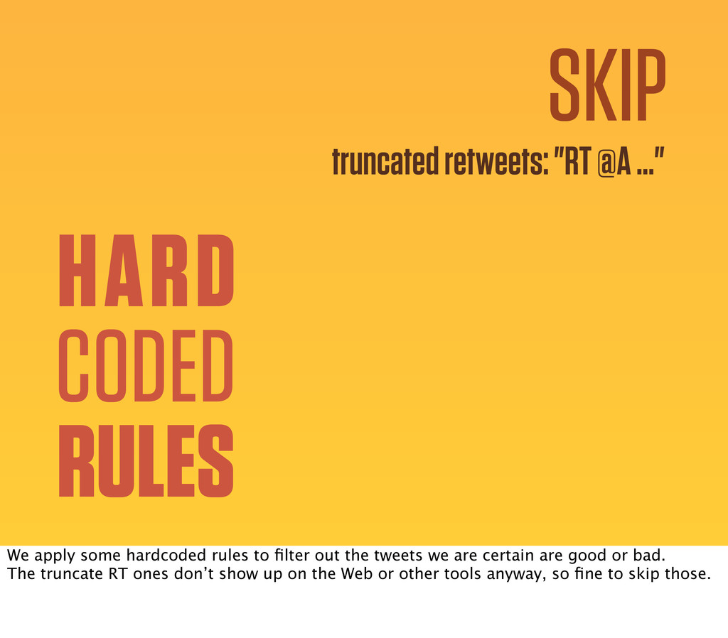 """HARD CODED RULES SKIP truncated retweets: """"RT @..."""