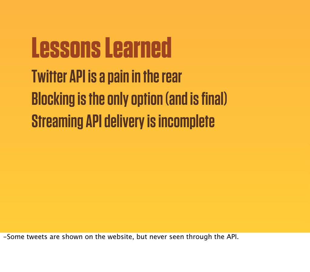 Lessons Learned Blocking is the only option (an...