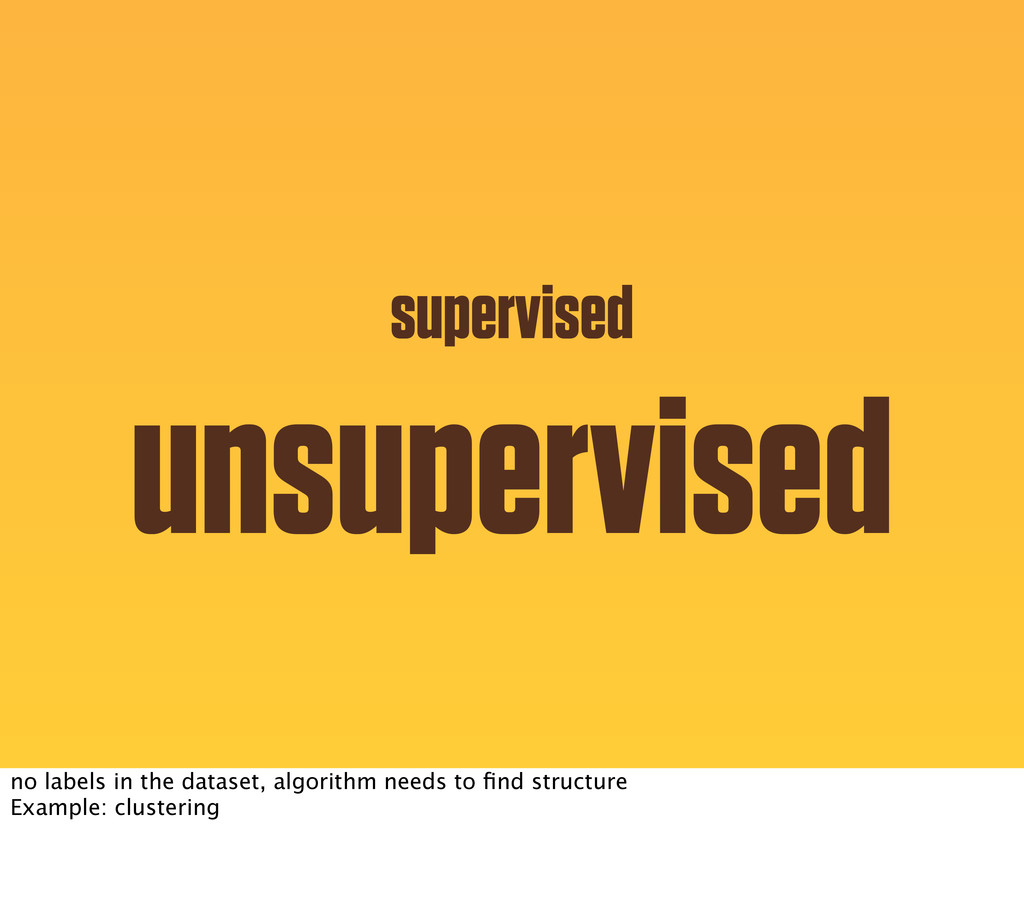 supervised unsupervised no labels in the datase...