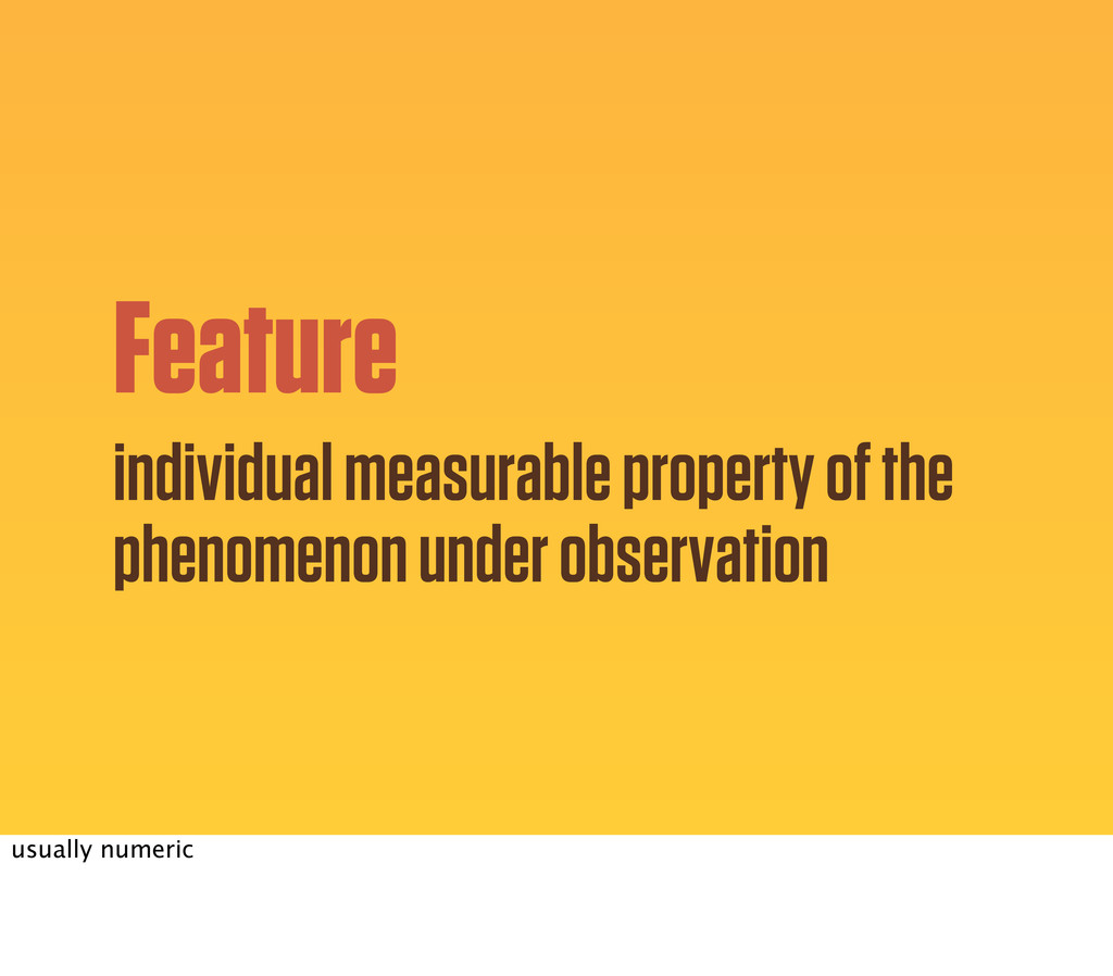 Feature individual measurable property of the p...