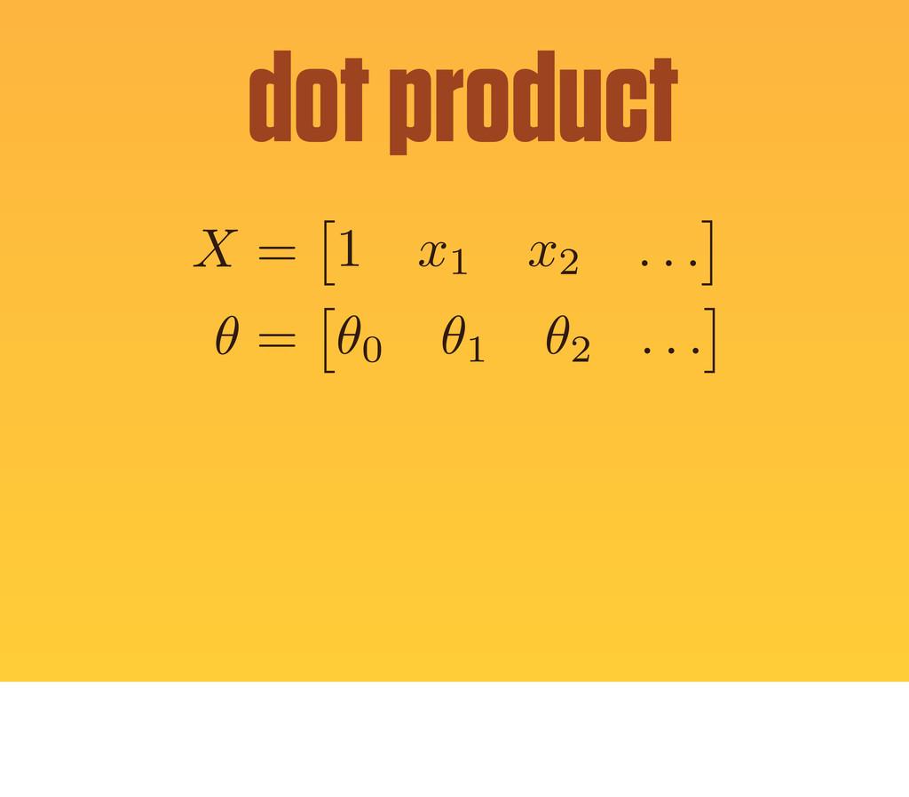 X = ⇥ 1 x1 x2 . . . ⇤ ✓ = ⇥ ✓0 ✓1 ✓2 . . . ⇤ do...