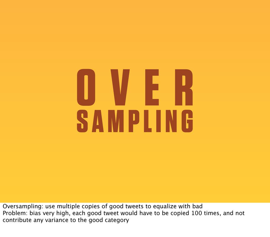 O V E R SAMPLING Oversampling: use multiple cop...