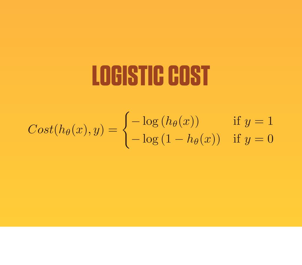 Cost(h✓(x), y) = ( log (h✓(x)) if y = 1 log (1 ...