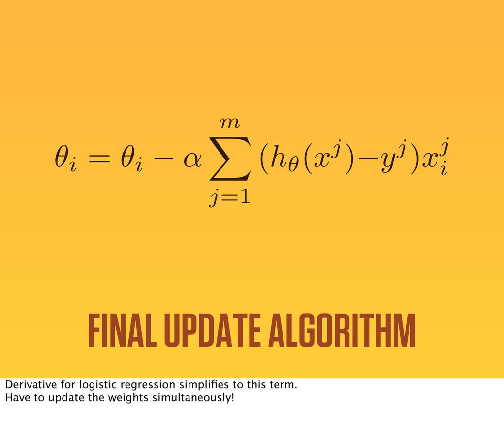 ✓i = ✓i ↵ m X j=1 ( h✓( x j) y j) x j i FINAL U...