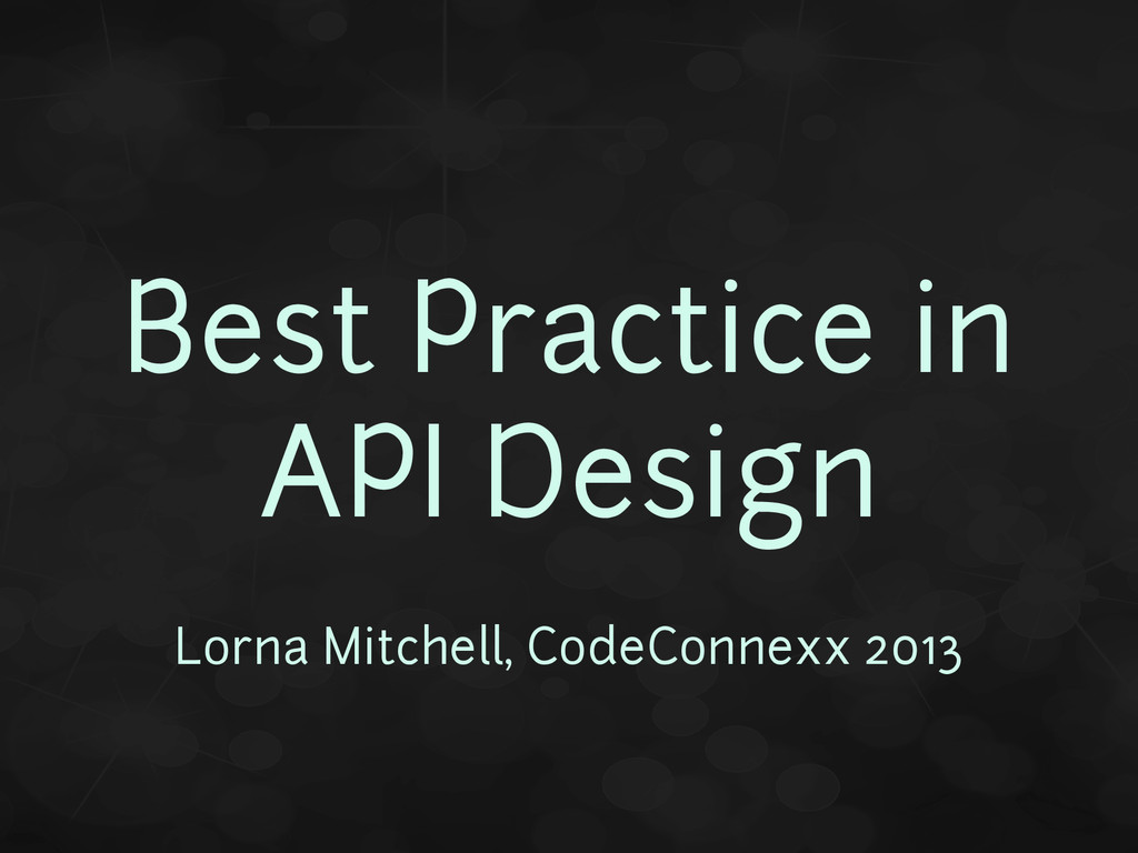 Best Practice in API Design Lorna Mitchell, Cod...