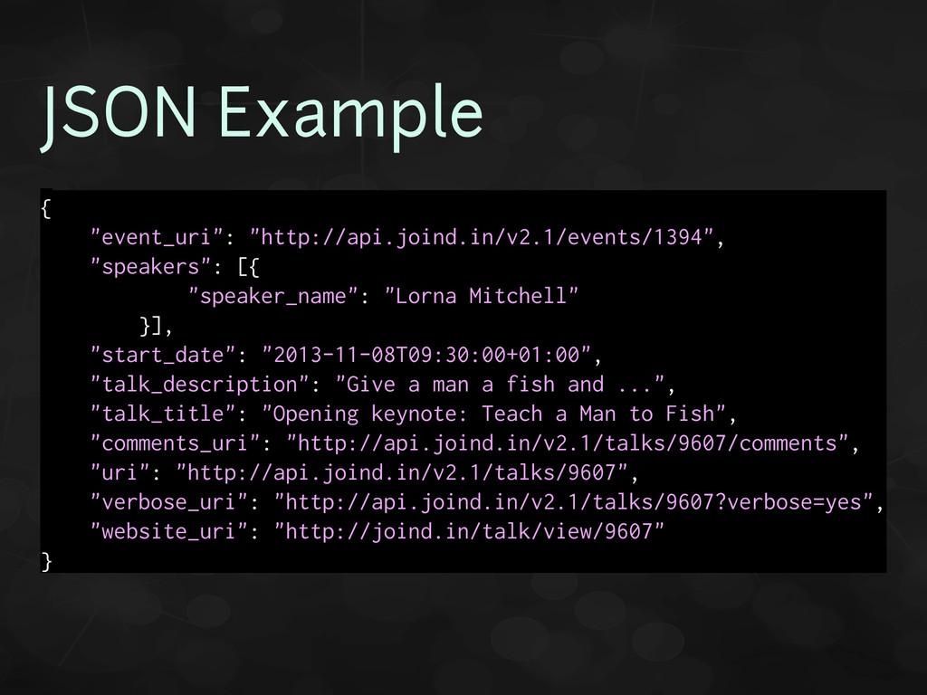 "JSON Example { ""event_uri"": ""http://api.joind.i..."