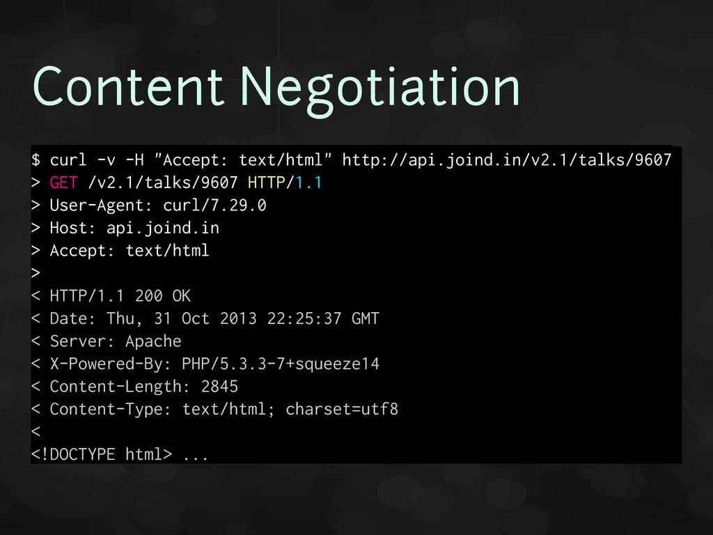 """Content Negotiation $ curl -v -H """"Accept: text/..."""