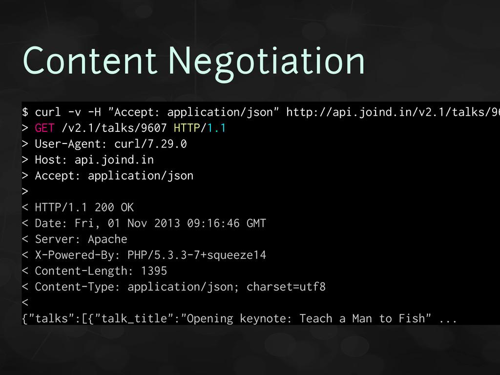 """Content Negotiation $ curl -v -H """"Accept: appli..."""