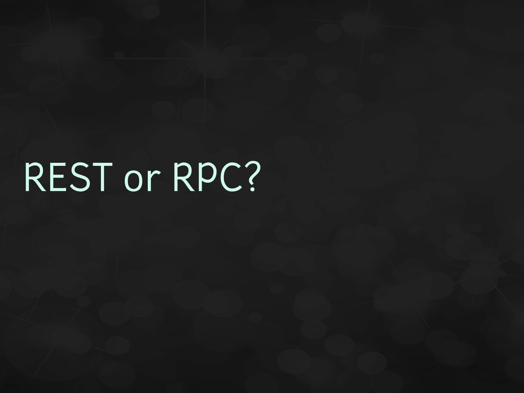 REST or RPC?