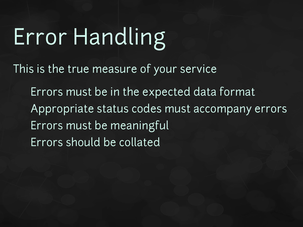 Error Handling This is the true measure of your...