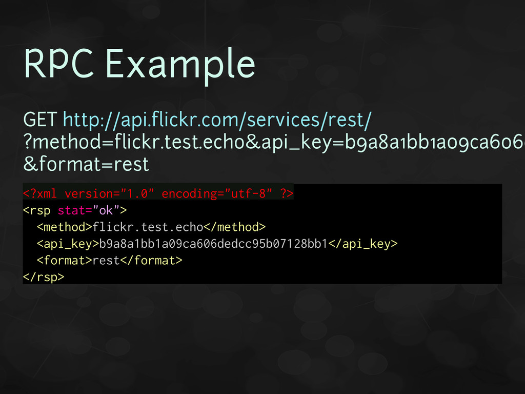 RPC Example GET http://api.flickr.com/services/...