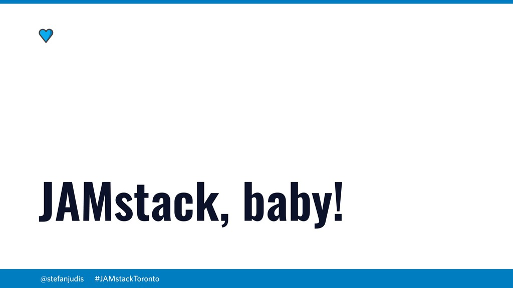 @stefanjudis JAMstack, baby! #JAMstackToronto
