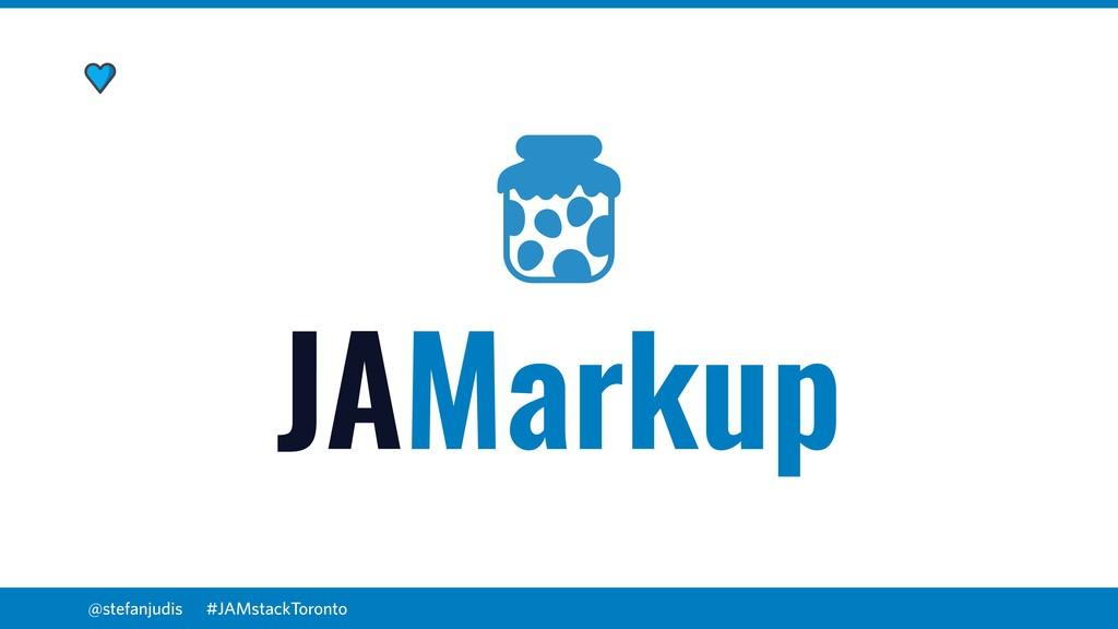 @stefanjudis JAMarkup #JAMstackToronto