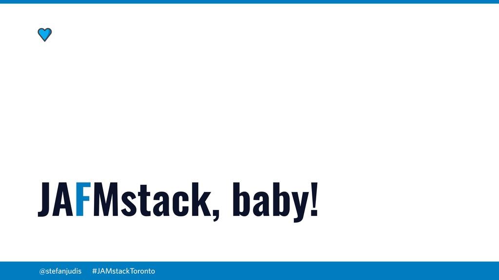 @stefanjudis JAFMstack, baby! #JAMstackToronto
