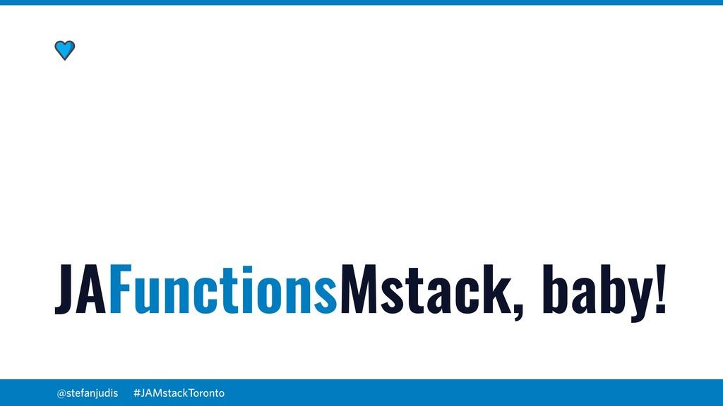 @stefanjudis JAFunctionsMstack, baby! #JAMstack...