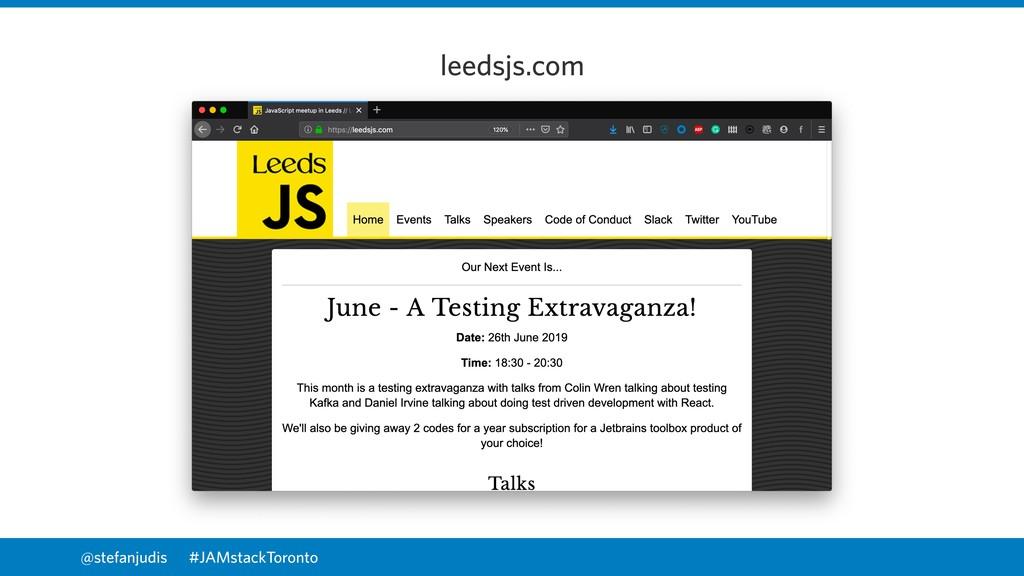 @stefanjudis leedsjs.com #JAMstackToronto